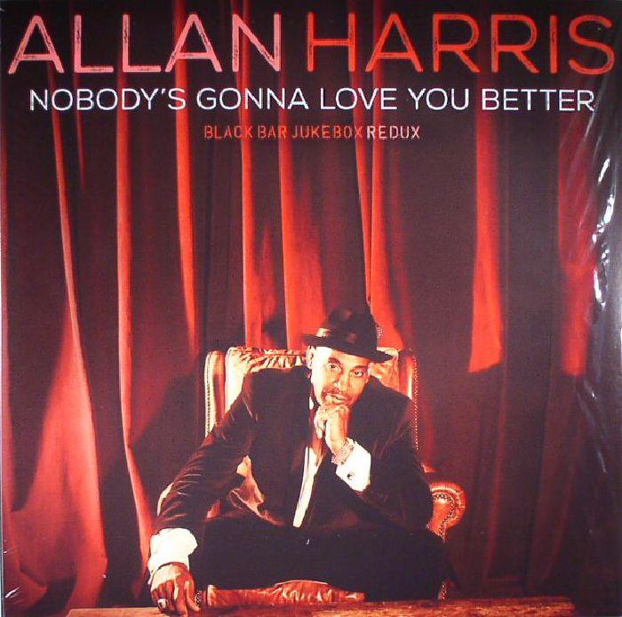 HARRIS, Allan - Nobody's Gonna Love You Better