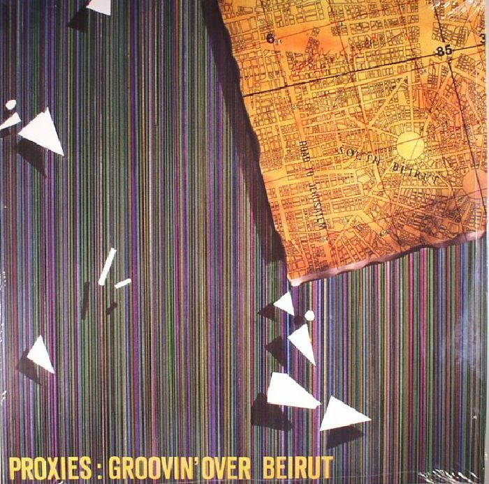 PROXIES - Groovin Over Beirut (reissue)