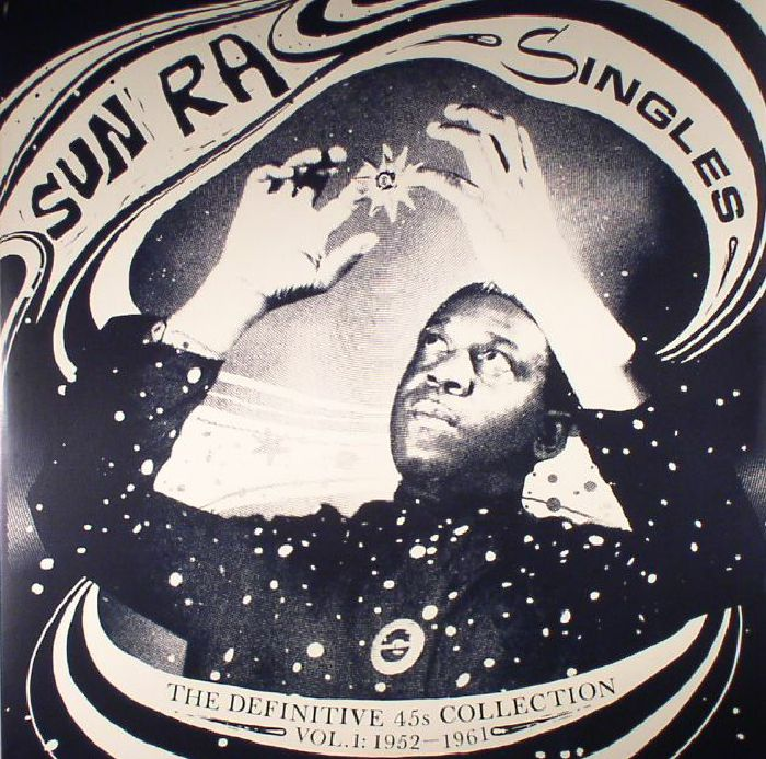 SUN RA/VARIOUS Singles: The Definitive 45s Collection Vol 1