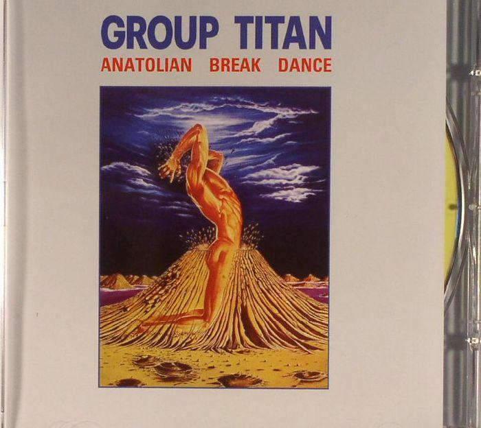 GROUP TITAN - Anatolian Break Dance (reissue)