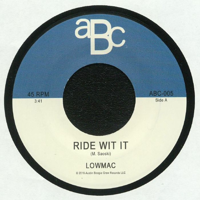 LOWMAC - Ride Wit It