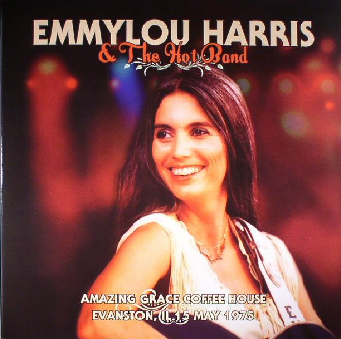 HARRIS, Emmylou/THE HOT BAND - Amazing Grace Coffee House Evanston: Il 15 May 1975