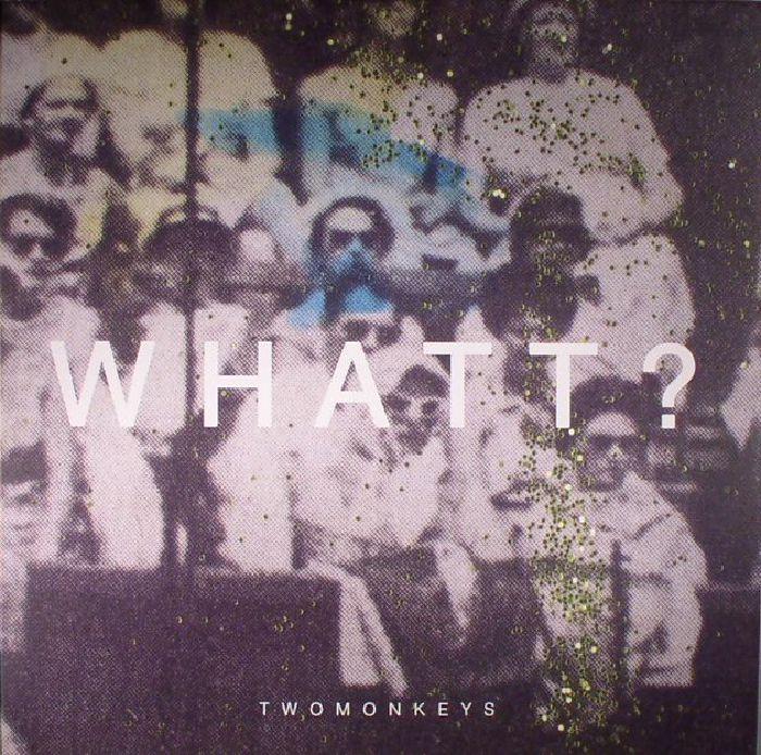 TWOMONKEYS - Whatt?