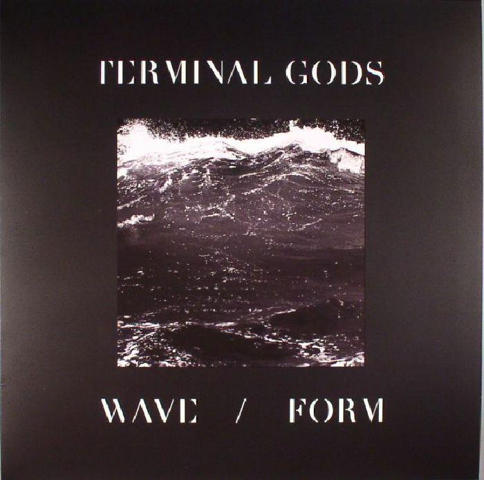 TERMINAL GODS - Wave/Form