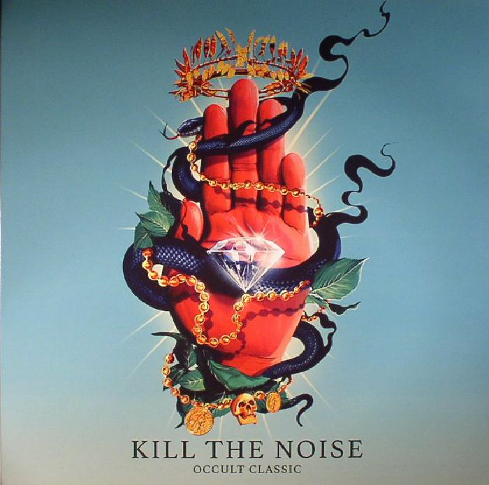 KILL THE NOISE - Occult Classic