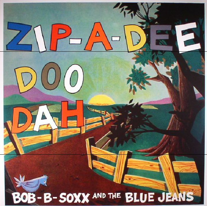 BOB B SOXX & THE BLUE JEANS - Zip A Dee Doo Dah (reissue)