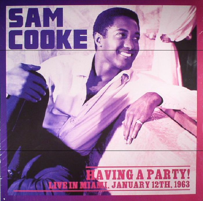 COOKE, Sam - Having A Party! Live In Miami January 12th 1963