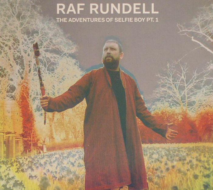 RUNDELL, Raf - The Adventures Of Selfie Boy Part 1