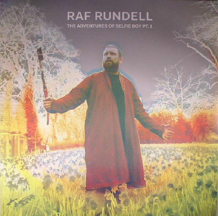 RUNDELL, Raf - The Adventures Of Selfie Boy Pt 1