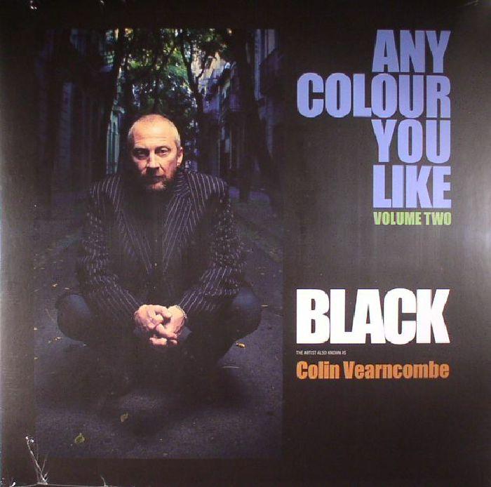 BLACK aka COLIN VEARNCOMBE - Any Colour You Like Vol 2
