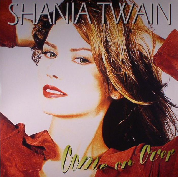 TWAIN, Shania - Come On Over (reissue)