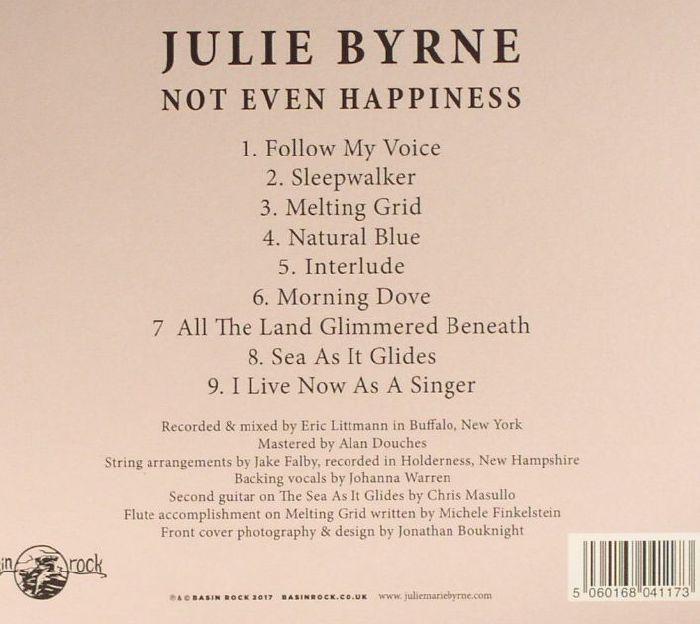 BYRNE, Julie - Not Even Happiness