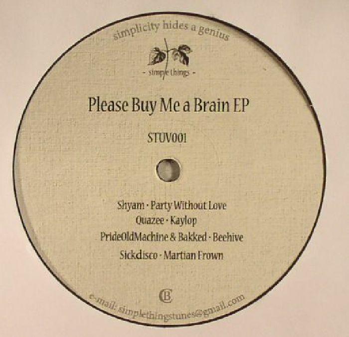 SHYAM/QUAZEE/PRIDEOLDMACHINE/BAKKED/SICKDISCO - Please Buy Me A Brain EP