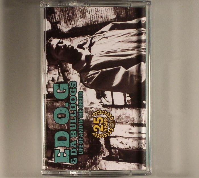 EDO G/DA BULLDOGS - Life Of A Kid In The Ghetto: 25 Year Anniversary Edition
