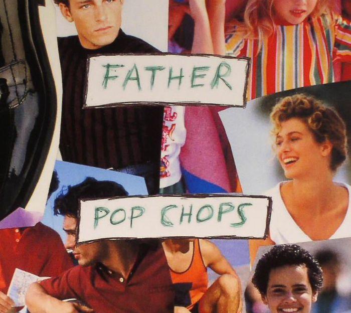 FATHER - Pop Chops