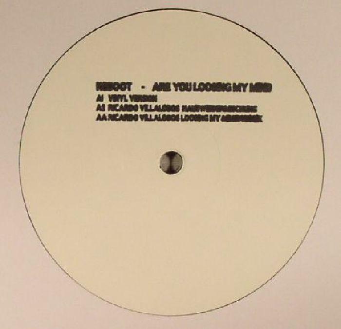 REBOOT - Are You Loosing My Mind (Ricardo Villalobos Remix)