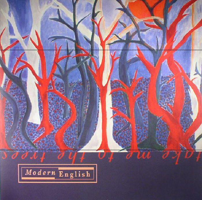 MODERN ENGLISH - Take Me To The Trees (reissue)
