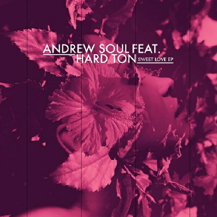 SOUL, Andrew feat HARD TON - Sweet Love EP (feat Nico Lahs mix)