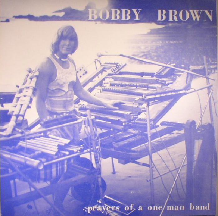 BROWN, Bobby - Prayers Of A One Man Band (reissue)