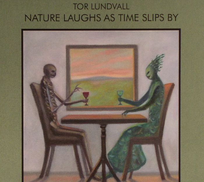LUNDVALL, Tor - Nature Laughs As Time Slips By