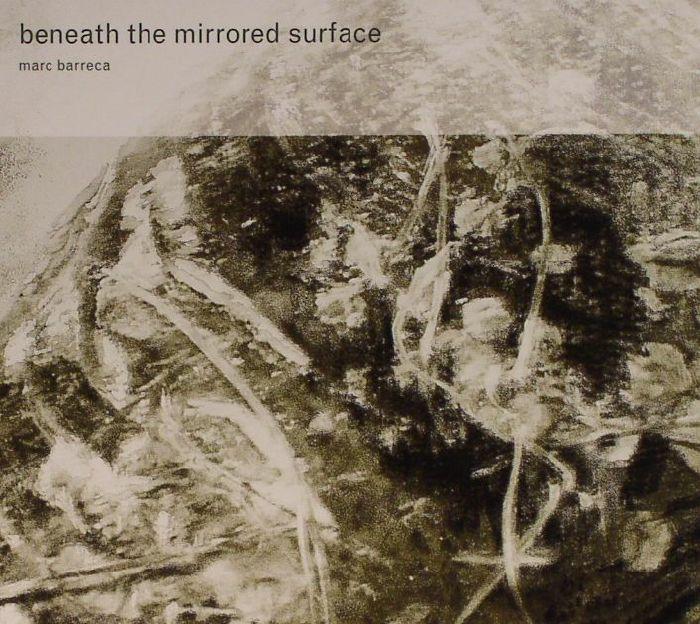 BARRECA, Marc - Beneath The Mirrored Surface