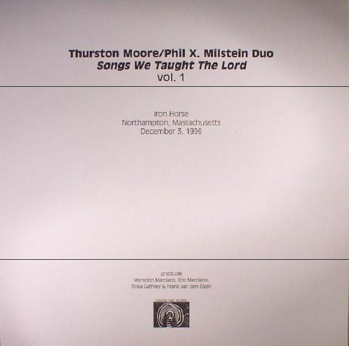 MOORE, Thurston/PHIL X MILSTEIN DUO - Songs We Taught The Lord Volume 1