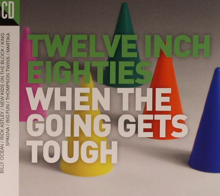 VARIOUS - Twelve Inch Eighties: When The Going Gets Tough