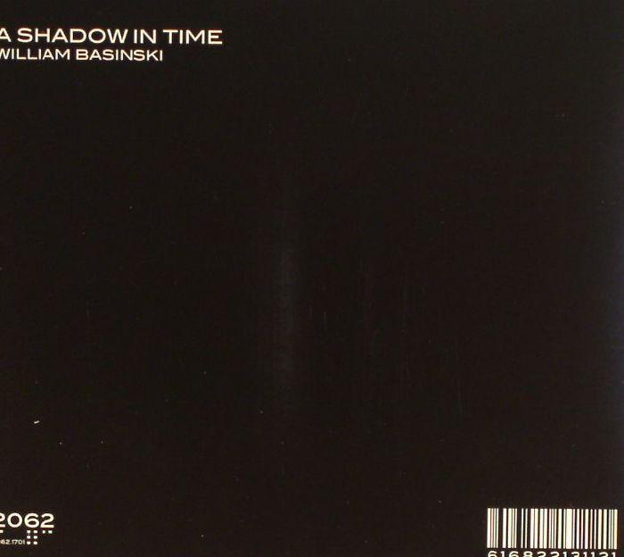 BASINSKI, William - A Shadow In Time