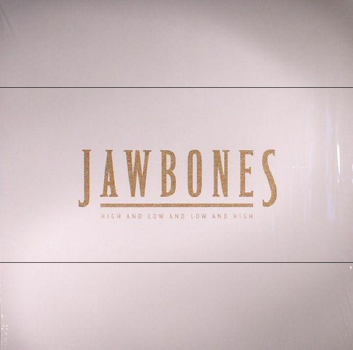 JAWBONES - High & Low & Low & High