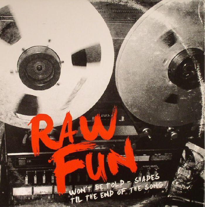 RAW FUN - Won't Be Told