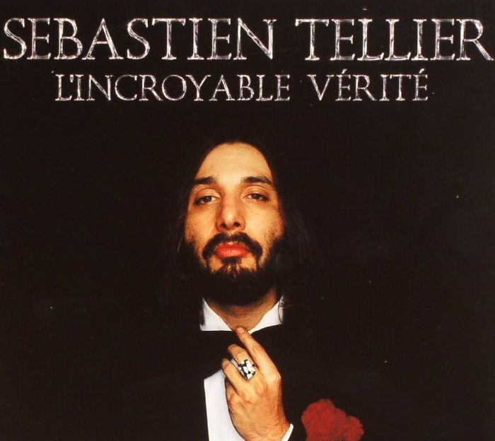 TELLIER, Sebastien - L'incroyable Verite