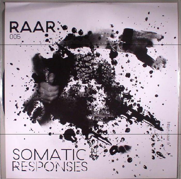 SOMATIC RESPONSES - RAAR 005