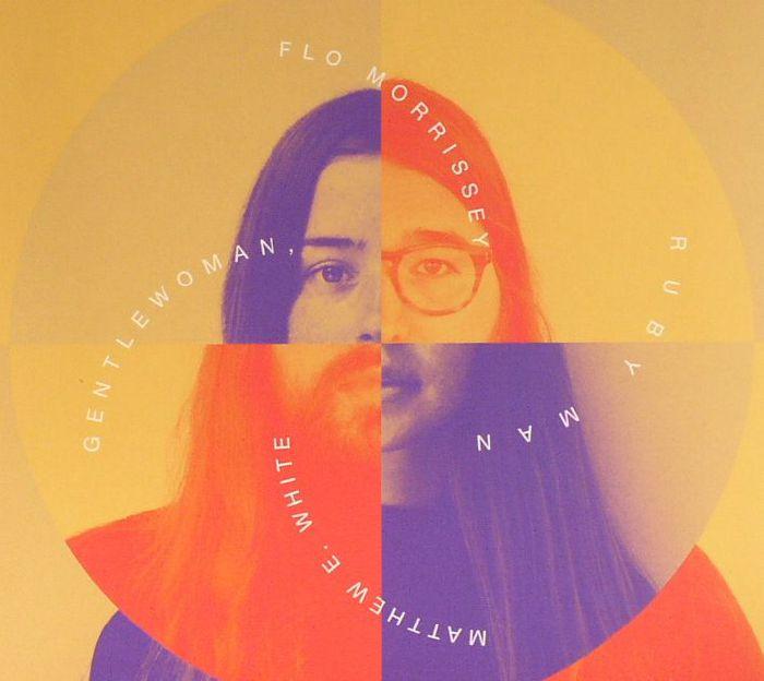 MORRISSEY, Flo/MATTHEW E WHITE - Gentlewoman Ruby Man