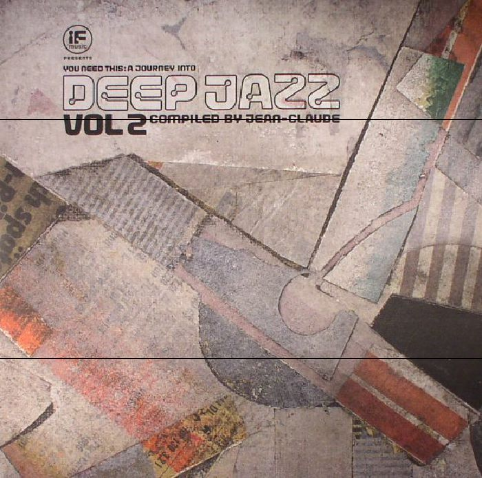 JEAN CLAUDE/VARIOUS - If Music Presents You Need This: A Journey Into Deep Jazz Vol 2