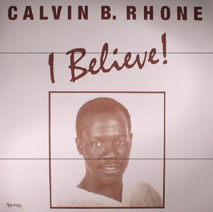 RHONE, Calvin B - I Believe! (reissue)