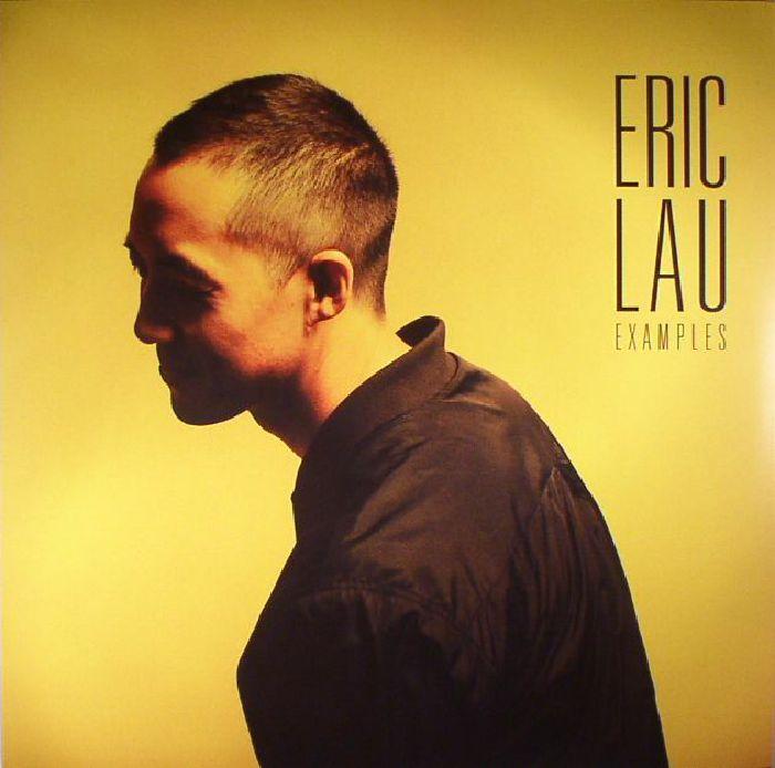 Eric LAU Examples vinyl at Juno Records.
