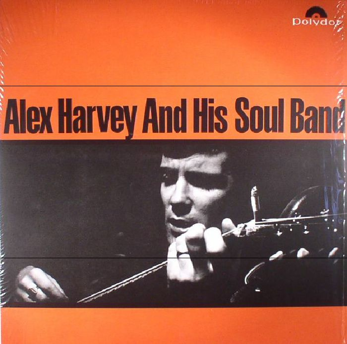 HARVEY, Alex & HIS SOUL BAND - Alex Harvey & His Soul Band (remastered)