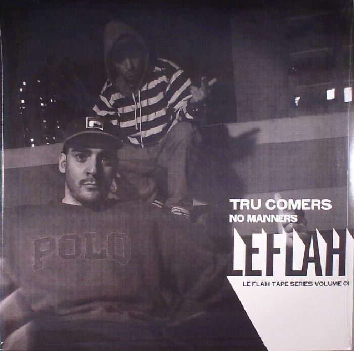 TRU COMERS - No Manners: Le Flah Tape Series Volume 01