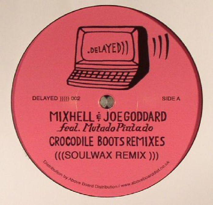 MIXHELL/JOE GODDARD feat MUTADO PINTADO - Crocodile Boots (remixes)