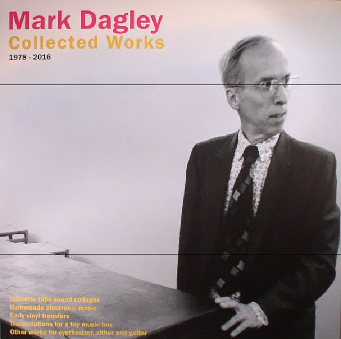 DAGLEY, Mark - Collected Works 1978-2016
