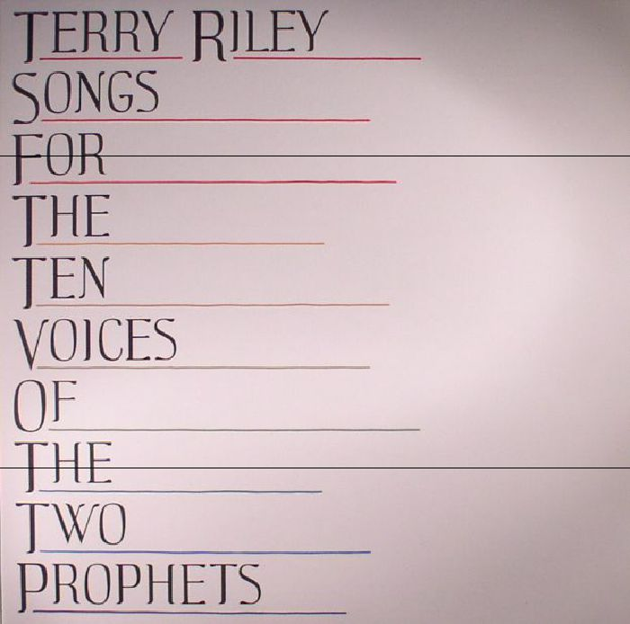 RILEY, Terry - Songs For The Ten Voices Of The Two Prophets (reissue)