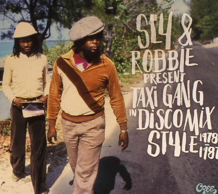 VARIOUS - Sly & Robbie Present Taxi Gang In Discomix Style 1978-1987