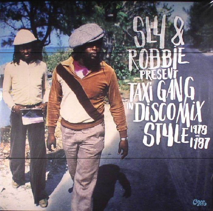 SLY & ROBBIE/VARIOUS - Sly & Robbie Present Taxi Gang In Discomix Style 1978-1987