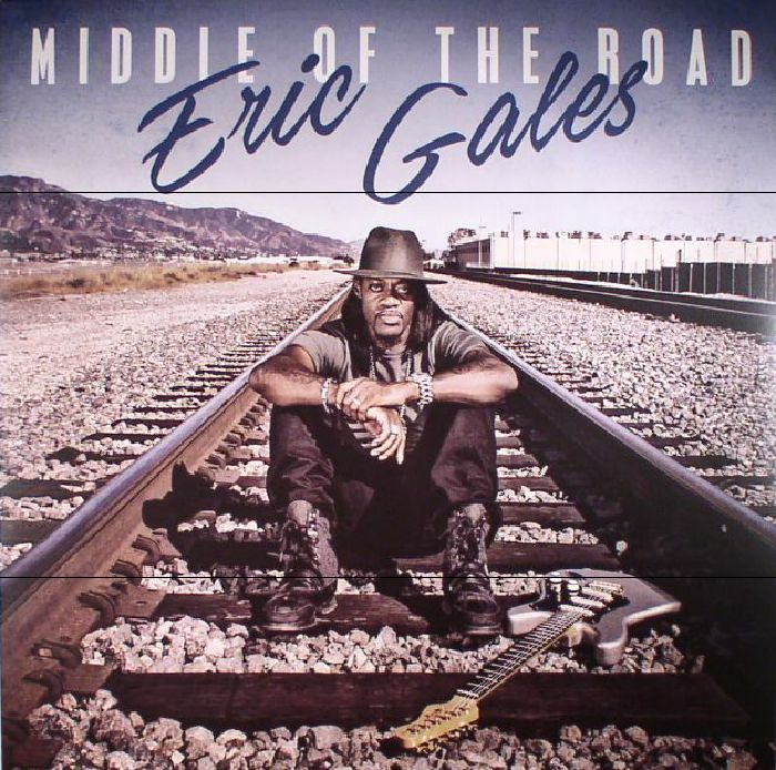 GALES, Eric - Middle Of The Road