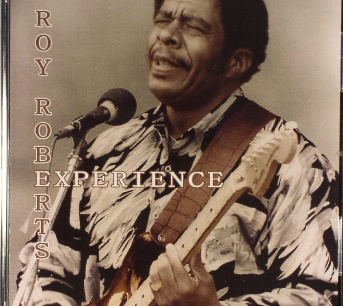 ROBERTS, Roy - Roy Roberts Experience