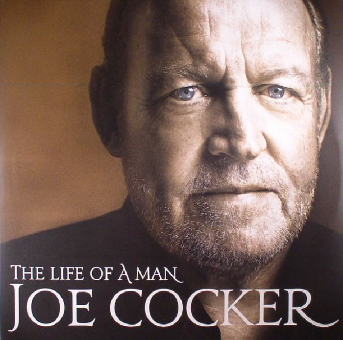 COCKER, Joe - The Life Of A Man: The Ultimate Hits 1968-2013