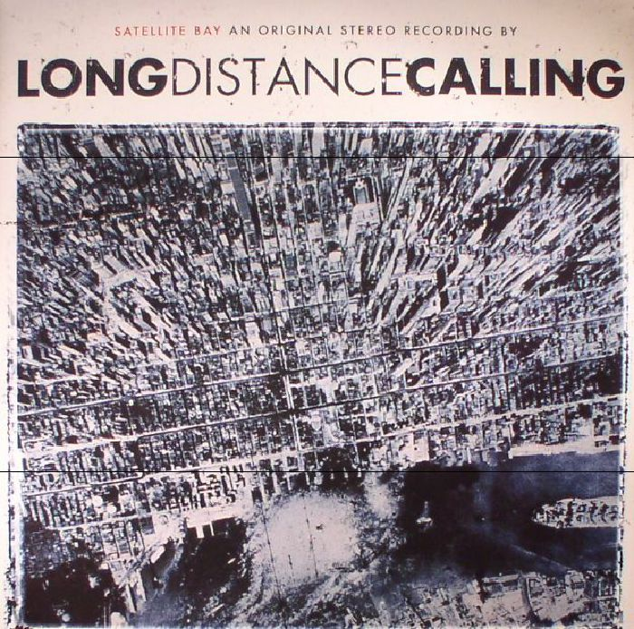 LONG DISTANCE CALLING - Satellite Bay (reissue)
