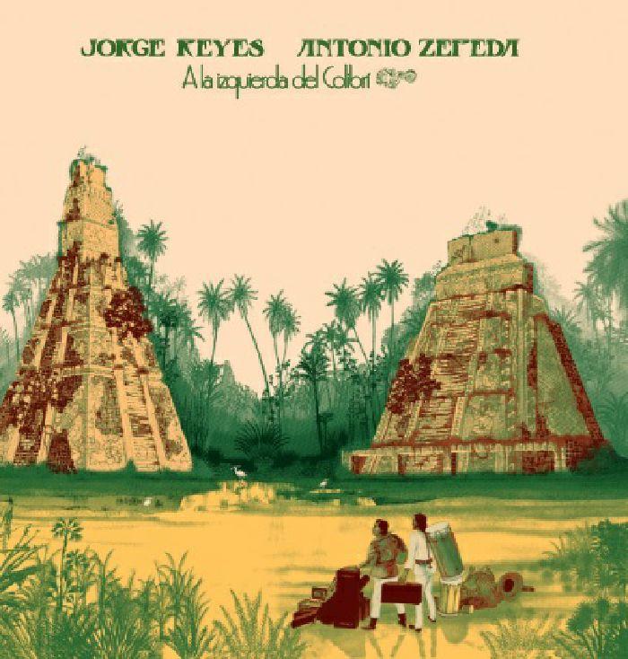 REYES, Jorge/ANTONIO ZEPEDA - A La Izquierda Del Colibri