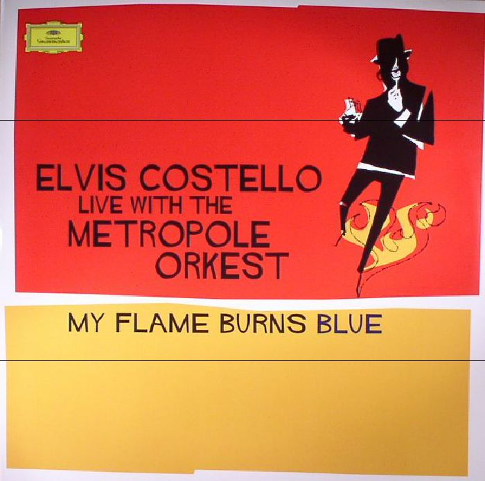 COSTELLO, Elvis with THE METROPOLE ORKEST - My Flame Burns Blue