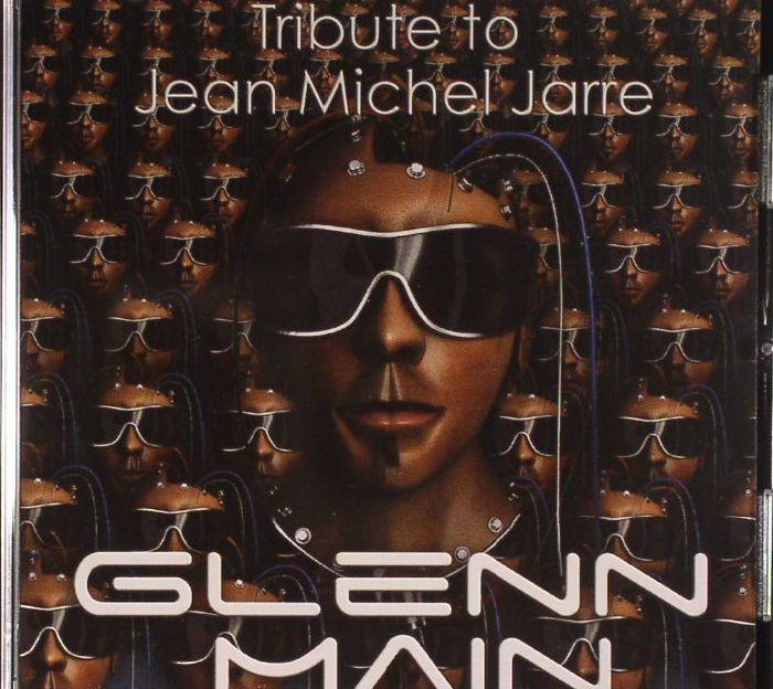 MAIN, Glenn - Tribute To Jean Michel Jarre